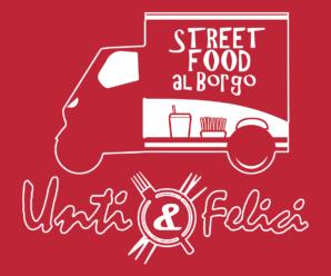 Street Food al Borgo – Unti & Felici